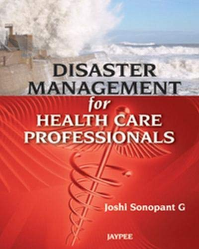 9789350258118: Disaster Management for Health Care Professionals
