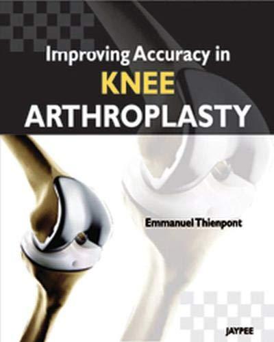 9789350258705: Improving Accuracy in Knee Arthroplasty