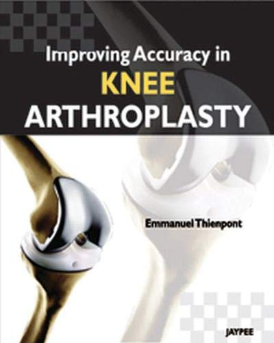 9789350258705: Improving Accuracy in Knee Arthroplasty