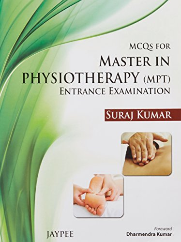 MCQs for Master in Physiotherapy (MPT) Entrance Examination: Suraj Kumar