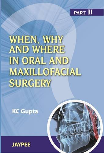 When, Why and Where in Oral and: K.C. Gupta