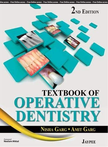 Textbook of Operative Dentistry (Second Edition): Nisha Garg, Amit