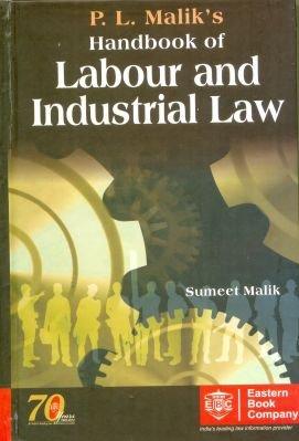 P. L. Malik`s Handbook of Labour and Industrial Law: P.L. Malik,Sumeet Malik