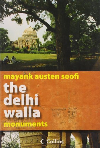 The Delhi Walla - Monuments: Soofi, Mayank Austen