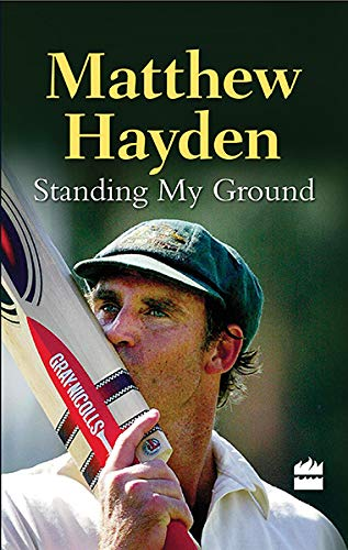 Standing My Ground: Matthew Hayden