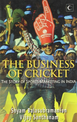 9789350290798: The Business Of Cricket : The Story Of Sports Marketing In India