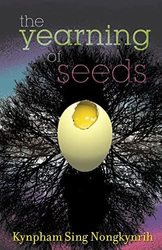The Yearning of Seeds: Poems: Kynpham Sing Nongkynrih