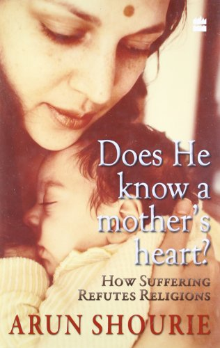 Does He know a mothers Heart? How.: Shourie and Arun