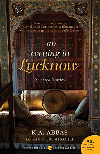 An Evening In Lucknow: Selected Stories: K. A. Abbas