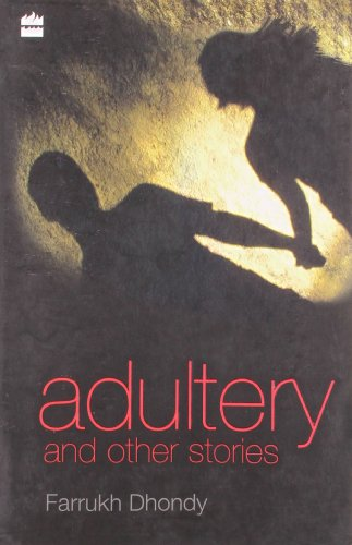 Adultery and Other Stories: Farrukh Dhondy
