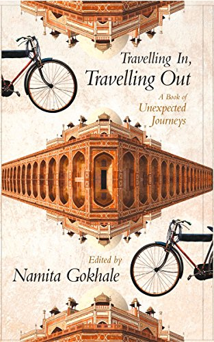 9789350291450: Travelling In, Travelling Out : A Book of Unexpected Journeys