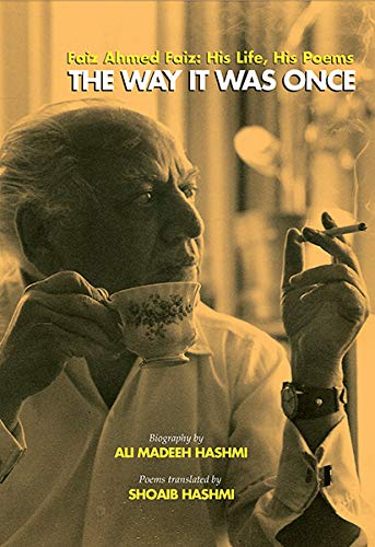 The Way It was Once Faiz Ahmed: Ali Madeeh Hashmi