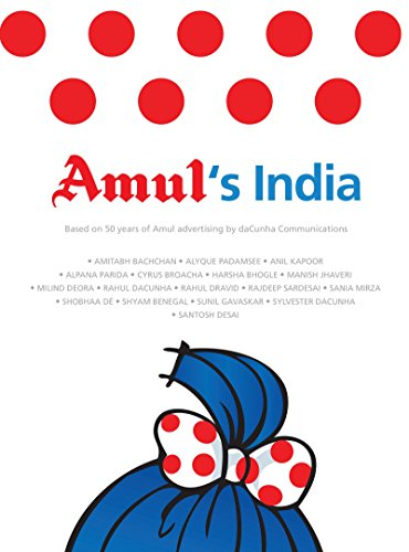 Amul's India : Based on 50 Years of Amul Advertising by Dacu: Gujarat Co operative Milk ...
