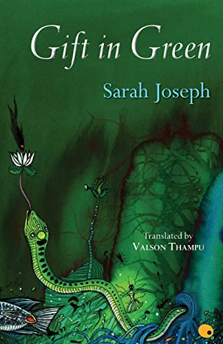 Gift in Green: Sarah Joseph. Translated by Valson Thampu