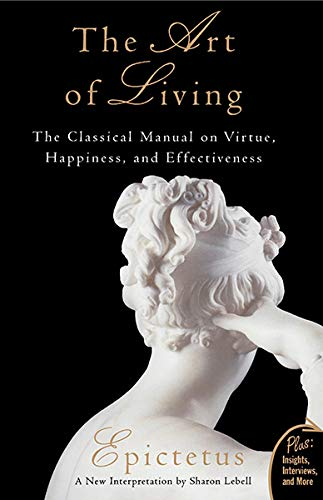 The Art of Living : The Classical: Epictetus