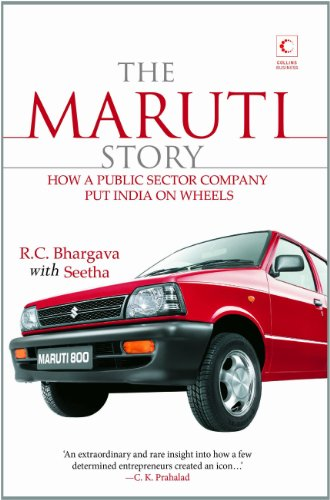 9789350291825: The Maruti Story: How A Public Sector Company put India on Wheels
