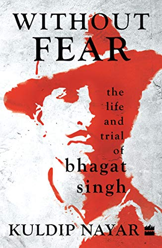 Without Fear: The Life & Trial of Bhagat Singh (9350292203) by Kuldip Nayar