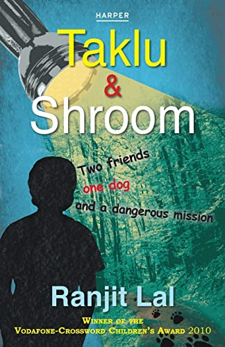 Taklu and Shroom: Two friends one dog and a dangerous mission: Ranjit Lal