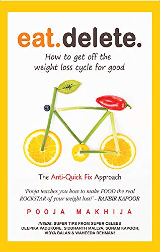 9789350292341: Eat Delete : How To Get Off The Weight Loss Cycle For Good