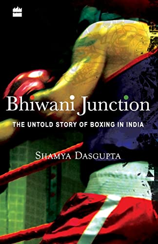 9789350293362: Bhiwani Junction: The Untold Story of Boxing in India
