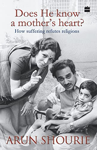Does He know a mother's heart? How: Arun Shourie