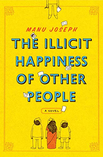 9789350293645: The Illicit Happiness of Other People : Noval