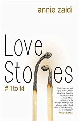 Love Story # 1 to 14: Annie Zaidi