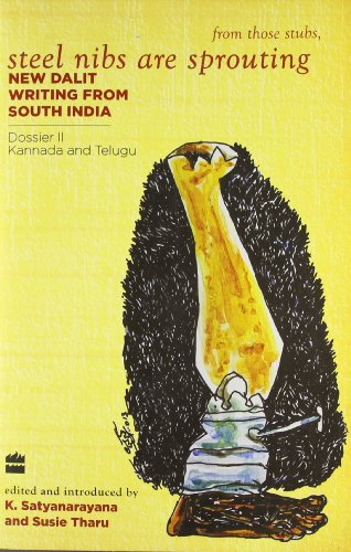 Steel Nibs Are Sprouting: New Dalit Writing: Tharu, K. Satyanarayana