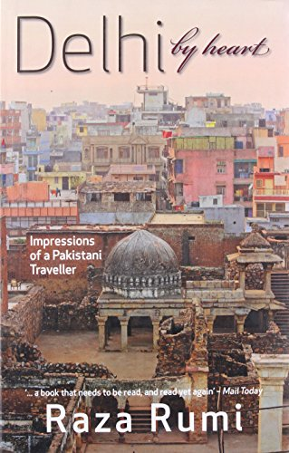 9789350294185: Delhi By Heart: Impressions of a Pakistani Traveller