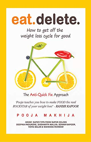 9789350294413: Eat Delete : The Anti-Quick Fix Approach