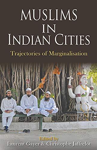 9789350295465: Muslims in Indian Cities: Trajectories of Marginalisation