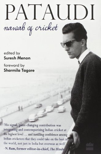 Pataudi- Nawab of Cricket: Suresh Menon