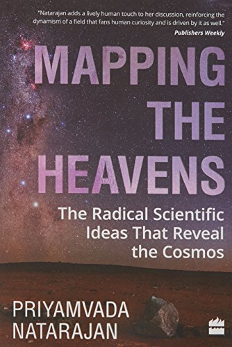 9789350297711: Mapping the Heavens: The Radical Scientific Ideas That Reveal the Cosmos [Paperback]