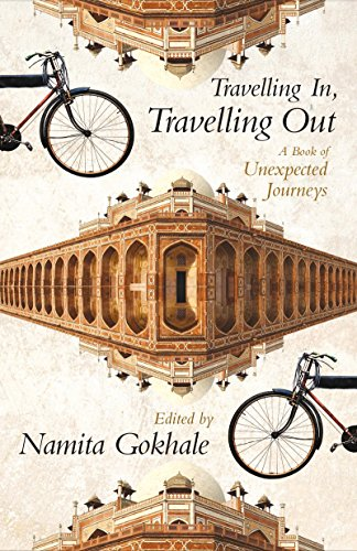 9789350298237: Travelling In, Travelling Out : A Book of Unexpected Journeys