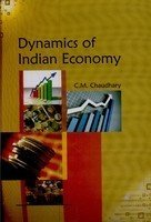 Dynamics of Indian Economy: C.M. Chaudhary