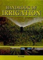 Handbook of Irrigation: Singh, P