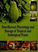 9789350300626: Post-Harvest Physiology and Storage of Tropical and Subtropical Fruits