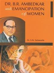 Dr. B.R. Ambedkar and Emancipation of Women: S.N. Salawade