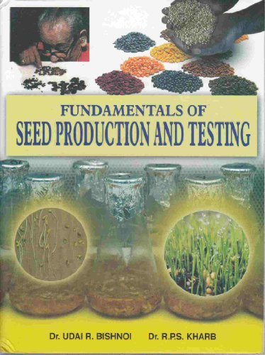Fundamentals of Seed Production and Testing: Udai R. Bishnoi