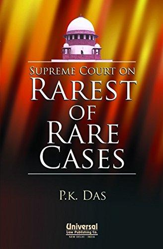 Supreme Court on Rarest of Rare Cases: P.K. Das
