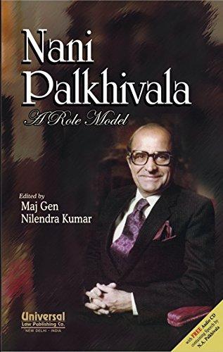 Nani Palkhivala - A Role Model (with: NILENDRA KUMAR MAJ.