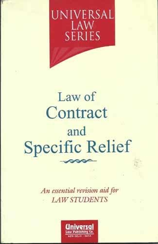 Law of Contract and Specific Relief: Universal Law Series