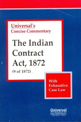 Indian Contract Act, 1872 (9 of 1872),: UNIVERSAL'S Concise Commentary