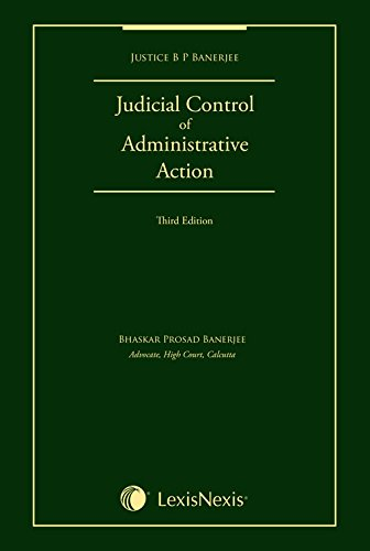 Judicial Control of Administrative Action: Justice B P
