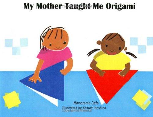 My Mother Taught Me Origami (Paperback): Manorama Jafa
