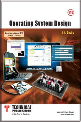 OPERATING SYSTEM DESIGN: I.A.DHOTRE
