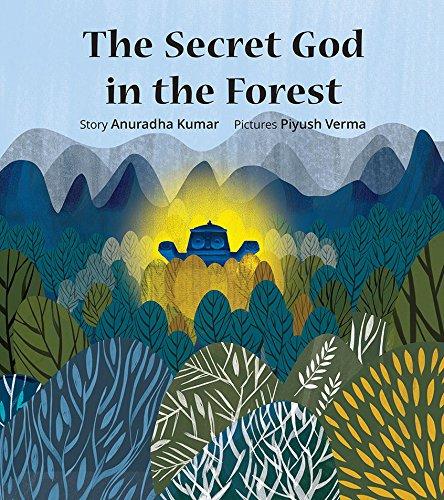 THE SECRET GOD IN THE FOREST -: Anuradha Kumar