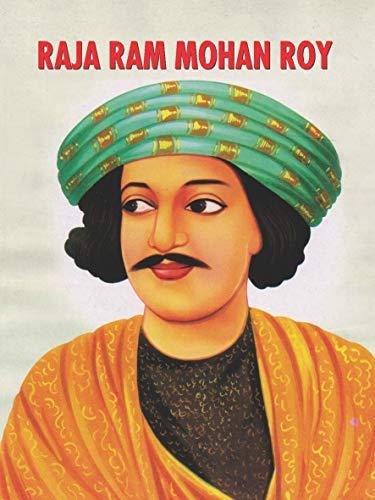 Raja Ram Mohan Roy: Sanjay Goyal