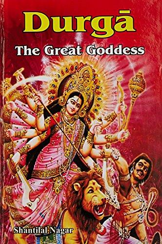 Durga: The Great Goddess: Shantilal Nagar