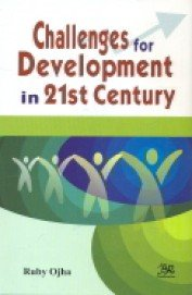 Challenges for Development in 21st Century: Ruby Ojha